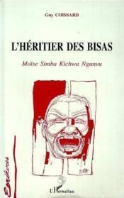Heritier Des Bisas (L') Moise Simba Kichwa Ngunvu - Couverture - Format classique
