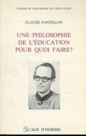 Philosophie Education Pour Quoi Faire - Couverture - Format classique