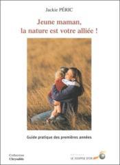 Jeune Maman ; La Nature Est Votre Alliee - Couverture - Format classique