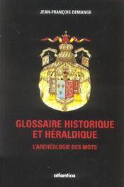 Glossaire Historique Et Heraldique Larcheologie Des Mots - Intérieur - Format classique