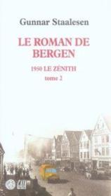 Le roman de bergen, 1950 le zénith t.2 - Couverture - Format classique