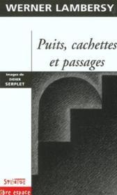 Puits, Cachettes Et Passages - Couverture - Format classique