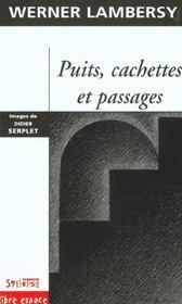 Puits, Cachettes Et Passages - Intérieur - Format classique