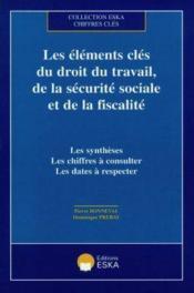 Les Elements Cles Du Droit Du Travail De La Securite Sociale Et De La Fiscalite - Couverture - Format classique