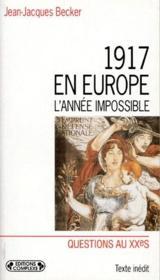 1917 en europe : l'annee impossible - Couverture - Format classique
