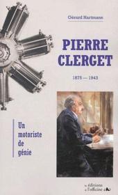 Pierre Clerget ; un motoriste de génie - Couverture - Format classique