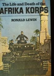 The Life Ans Death Of The Afrika Korps - Couverture - Format classique