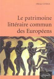 Le Patrimoine Litteraire Commun Des Europeens - Intérieur - Format classique