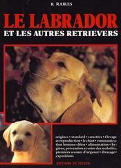 Le Labrador Et Les Autres Retrievers - Intérieur - Format classique
