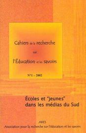 Cahiers de la recherche t.1 ; ecoles et jeunes dans les medias du sud ; edition2002 - Intérieur - Format classique