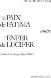 La Paix De Fatima Contre L'Enfer De Lucifer - Couverture - Format classique