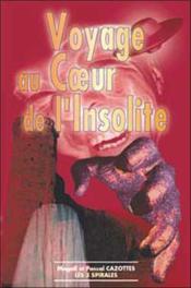 Voyage Au Coeur De L'Insolite - Couverture - Format classique