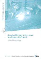 Soudabilité des aciers inox ferritiques x2crni12 collection soudage performances 9q52 - Couverture - Format classique