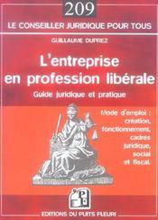 L'entreprise en profession liberale. guide juridique et pratique. mode d'emploi : creation, fonction - Intérieur - Format classique
