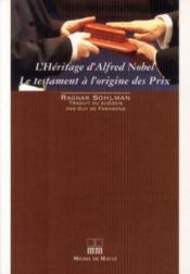 L'héritage d'Alfred Nobel ou l'histoire des prix Nobel - Couverture - Format classique