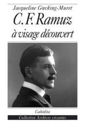 C.F.Ramuz, A Visage Decouvert - Couverture - Format classique