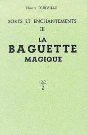 Sorts Enchantements T.3 - Baguette - Couverture - Format classique
