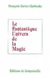 Le Fantastique Univers De La Magie - Couverture - Format classique