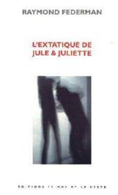 L'Extatique De Jule & Juliette - Couverture - Format classique