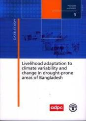 Livelihood adaptation to climate variability and change in drought-prone areas of bangladesh. develo - Couverture - Format classique