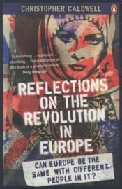 Vente livre :  REFLECTIONS ON THE REVOLUTION IN EUROPE - IMMIGRATION, ISLAM AND THE WEST  - Christophe Caldwell