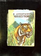 Mes Aventures Au Pays Des Tigres. - Couverture - Format classique