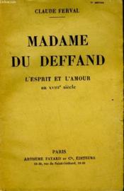 MADAME DU DEFFAND. L'ESPRIT ET L'AMOUR AU XVIIIe SIECLE. - Couverture - Format classique