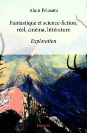 Fantastique et science-fiction ; réel, cinéma, littérature - Couverture - Format classique