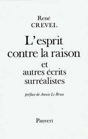 L'Esprit Contre La Raison Et Autres Recits Surrealistes - Intérieur - Format classique