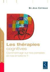 Les thérapies cognitives ; comment agir sur nos pensées et nos émotions ? - Intérieur - Format classique