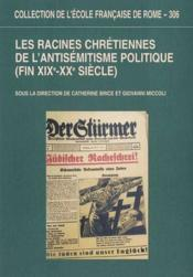 Les Racines Chretiennes De L'Antisemitisme Politique (Fin Xixe-Xxe Siecle) Sous La Direction De Bric - Couverture - Format classique