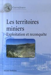 Les territoires miniers ; exploitation et reconquête - Intérieur - Format classique