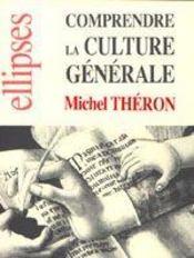 Comprendre la culture generale - Intérieur - Format classique