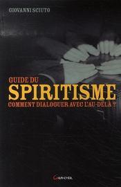 Guide du spiritisme ; comment dialoguer avec l'au-delà - Intérieur - Format classique