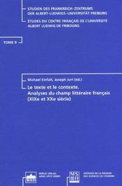 Le texte et le contexte. analyses du champ litteraire francais, 19e e t 20e siecle - Intérieur - Format classique
