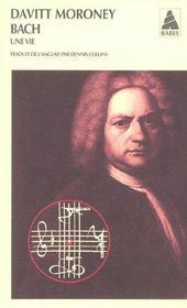 Bach ; Une Vie - Intérieur - Format classique