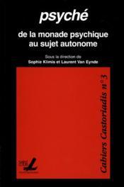 Psyche - De La Monade Psychique Au Sujet Autonome - Couverture - Format classique