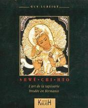 Shwe-Chi-Hto : L'Art De La Tapisserie Brodee En Birmanie - Intérieur - Format classique