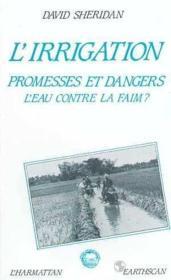 Irrigation : Promesses Et Dangers, L'Eau Contre ... - Couverture - Format classique