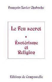 Feu Secret - Esoterisme Et Religion - Couverture - Format classique