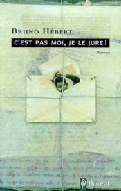 C'Est Pas Moi, Je Le Jure! - Couverture - Format classique