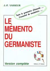 Le mémento du germaniste ; toute la grammaire allemande ; l'essentiel du vocabulaire - Intérieur - Format classique