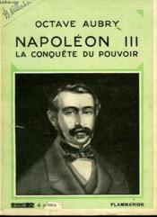 Napoleon Iii. La Conquete Du Pouvoir. Collection : Hier Et Aujourd'Hui. - Couverture - Format classique