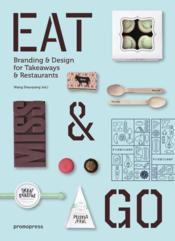 Vente livre :  Eat & go ; branding & design identity for takeaways & restaurants  - Wang Shaoqiang - Wang Shao Qiang