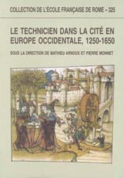 Le Technicien Dans La Cite En Europe Occidentale 1250-1650 - Couverture - Format classique
