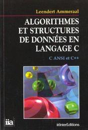 Algorithmes et structures de données en langage C. C ANSI et C++ - Intérieur - Format classique