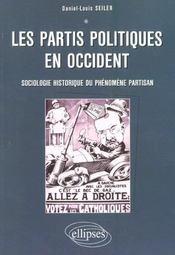 Les Partis Politiques En Occident Sociologie Historique Du Phenomene Partisan - Intérieur - Format classique