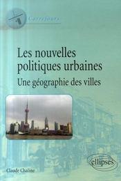Les nouvelles politiques urbaines ; une géographie des villes - Intérieur - Format classique