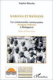 Karana et banians ; les communautés commerçantes d'origine indienne à Madagascar - Intérieur - Format classique