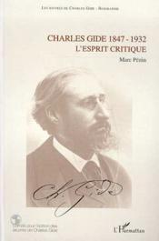 Charles gide, 1847-1932 ; l'esprit critique - Couverture - Format classique